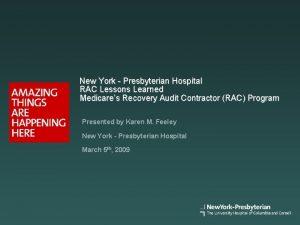 New York Presbyterian Hospital RAC Lessons Learned Medicares