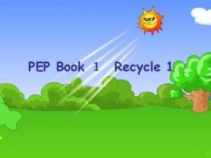 PEP Book Recycle 1 Morning Good morning Im
