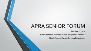 APRA SENIOR FORUM October 21 2020 Patty Contreras