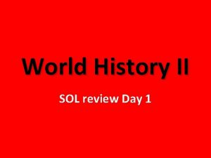 World History II SOL review Day 1 World
