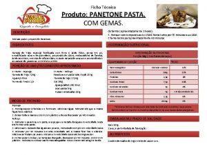 Ficha Tcnica Produto PANETONE PASTA COM GEMAS Mistura