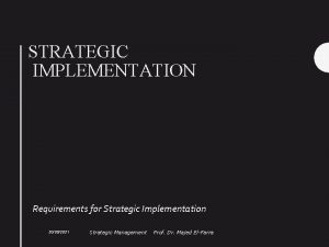 STRATEGIC IMPLEMENTATION Requirements for Strategic Implementation 20052021 Strategic