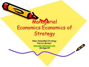 Managerial Economics Economics of Strategy Game Embedded Strategy