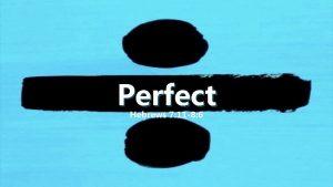 Perfect Hebrews 7 11 8 6 Perfect Hebrews