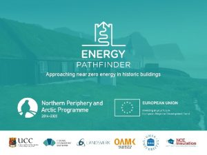Approaching near zero energy in historic buildings Historic