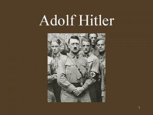 Adolf Hitler 1 Adolf Hitler est n en