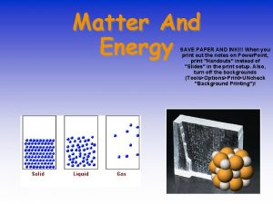 Matter And Energy SAVE PAPER AND INK When