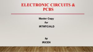 ELECTRONIC CIRCUITS PCBS Master Copy for IRTMTCALD by