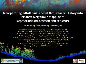 Incorporating Li DAR and Landsat Disturbance History into