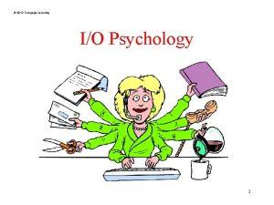 2013 Cengage Learning IO Psychology 1 2013 Cengage