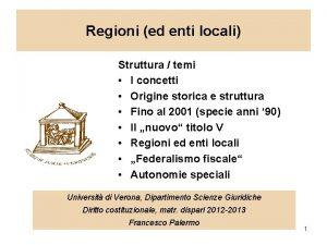 Regioni ed enti locali Struttura temi I concetti