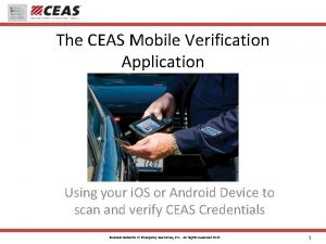 The CEAS Mobile Verification Application Using your i