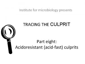 Institute for microbiology presents L TRACING THE CULPRIT