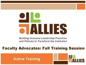 Faculty Advocates Fall Training Session Active Training Training