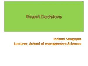 Brand Decisions Brand Decisions Branding Decision Brand No