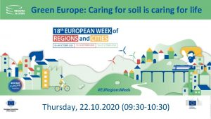 Green Europe Caring for soil is caring for