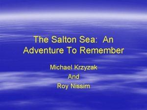 The Salton Sea An Adventure To Remember Michael