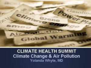 CLIMATE HEALTH SUMMIT Climate Change Air Pollution Yolanda