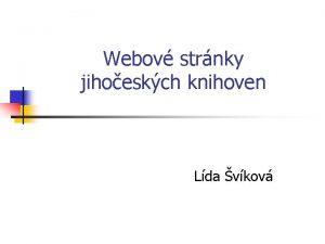 Webov strnky jihoeskch knihoven Lda vkov Pro webov