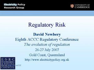 Regulatory Risk David Newbery Eighth ACCC Regulatory Conference