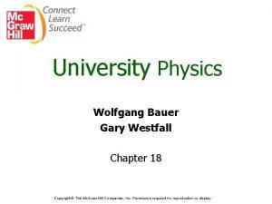 University Physics Wolfgang Bauer Gary Westfall Chapter 18