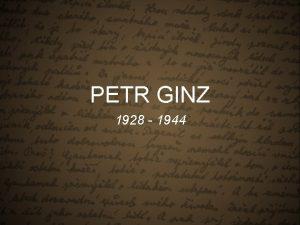 PETR GINZ 1928 1944 PETR GINZ Tatnek id