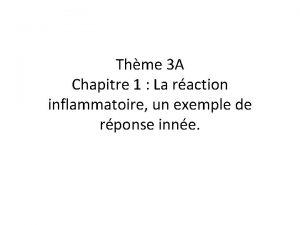 Thme 3 A Chapitre 1 La raction inflammatoire