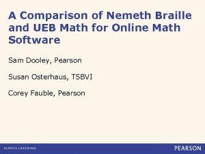 A Comparison of Nemeth Braille and UEB Math