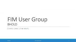 FIM User Group BHOLD EIHAB ISAAC FIM MVP