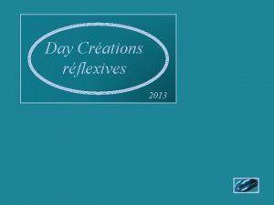 Day Crations rflexives 2013 Situe dans larrirepays une