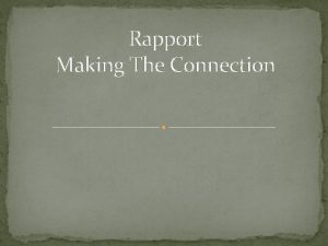 Rapport Making The Connection Rapport Making the Connection
