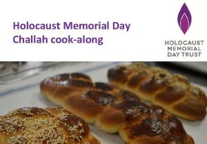 Holocaust Memorial Day Challah cookalong Introduction to Holocaust