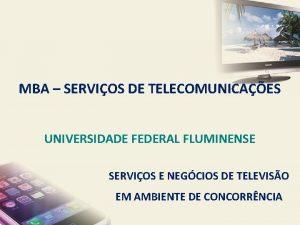 MBA SERVIOS DE TELECOMUNICAES UNIVERSIDADE FEDERAL FLUMINENSE SERVIOS