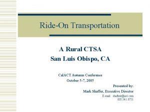 RideOn Transportation A Rural CTSA San Luis Obispo