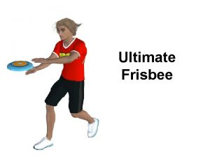 Ultimate Frisbee History Ultimate Frisbee as we know