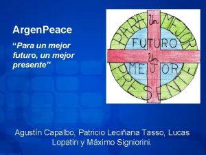 Argen Peace Para un mejor futuro un mejor