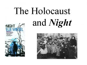 The Holocaust and Night The story of Night