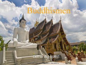 Buddhismen Befria dig sjlv Sanndi Luebi Slottsstadens skola