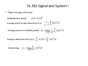 16 362 Signal and System I Signal energy
