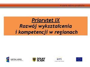 Kryteria wyboru projektw Priorytet IX Rozwj wyksztacenia i