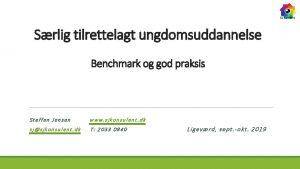 Srlig tilrettelagt ungdomsuddannelse Benchmark og god praksis Steffen