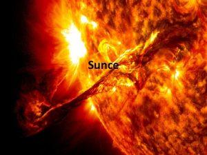 Sunce Sunce Sunce je zvijezda u centru naeg