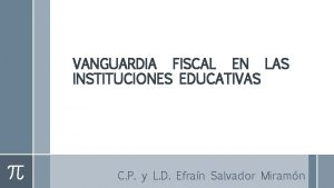 VANGUARDIA FISCAL EN LAS INSTITUCIONES EDUCATIVAS C P