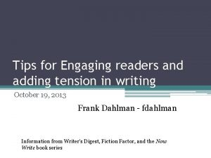 Tips for Engaging readers and adding tension in