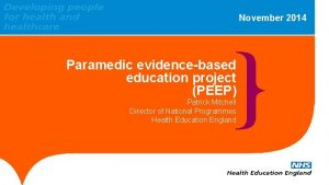 November 2014 Paramedic evidencebased education project PEEP Patrick