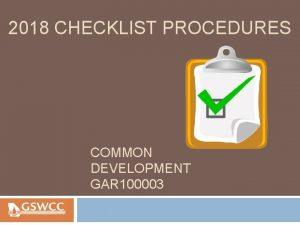 2018 CHECKLIST PROCEDURES COMMON DEVELOPMENT GAR 100003 Checklist