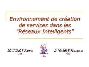 Environnement de cration de services dans les Rseaux