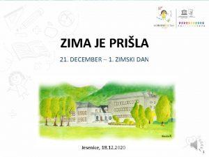ZIMA JE PRILA 21 DECEMBER 1 ZIMSKI DAN