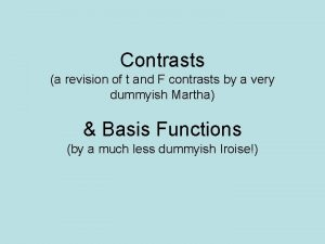 Contrasts a revision of t and F contrasts