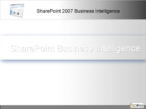 Share Point 2007 Business Intelligence Share Point Business